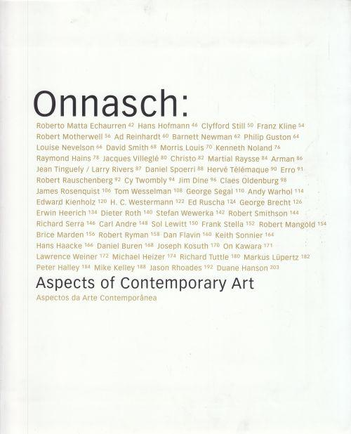 Onnasch: Aspects of Contemporary Art. Aspectos da Arte Contemporanea. Mit den Beiträgen von Boris Groys: About Collecting in the Modernist Age, Petra Kipphoff: The Collector leads thr Way. Zweissprachig (Englisch-Spanisch). - Dávila, Mela (Hrg.)