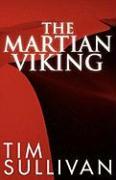 The Martian Viking - Sullivan, Tim