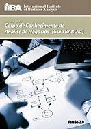 Um guia para o Corpo de Conhecimento de Análise de Negócios(TM) (Guia BABOK®) (Portuguese Edition)