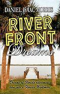 Riverfront Dreams - Morris, MR Daniel Isaac