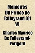 Mmoires Du Prince de Talleyrand (of V)
