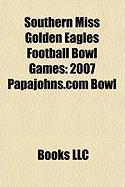 Southern Miss Golden Eagles Football Bowl Games: 2007 Papajohns.com Bowl