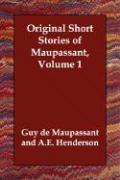 Original Short Stories of Maupassant, Volume 1