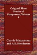 Original Short Stories of Maupassant, Volume 4