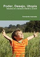 Poder, Desejo, Utopia Fernando Azevedo Author