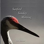 Sanford Sunday Mornings - Sharman, G. K.