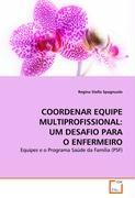 COORDENAR EQUIPE MULTIPROFISSIONAL: UM DESAFIO PARA O ENFERMEIRO: Equipes e o Programa Saúde da Família (PSF)