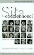 Sila codziennosci wyjatkowe rozmowy na codzienne tematy - Graff-Oszczepalinska, Marzanna