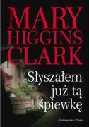Slyszalem juz te spiewke - Higgins, Clark Mary