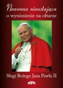 Nowenna nieustajaca o wyniesienie na oltarze Slugi Bozego Jana Pawla II