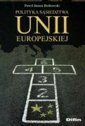 Polityka sasiedztwa Unii Europejskiej - Borkowski, Pawel Janusz