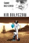 Swiat bez czasu - Bulyczow, Kir