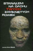 Stanalem na dachu Twych zamknietych powiek - Skoczen, Jaroslaw Mikolaj