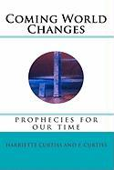 Coming World Changes - Curtiss, Harriette; Curtiss, F.