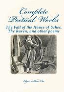 Complete Poetical Works: : The Fall Of The House Of Usher, The Raven, And Other Poems Edgar Allan Poe Author