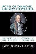 Acres Of Diamond.: The Way To Wealth. Two Books In One
