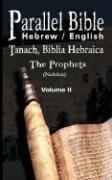 Parallel Bible Hebrew / English: Tanach, Biblia Hebraica - The Prophets, Volume II M. Friedlander Revised by