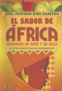 El Sabor de Africa: Historias de Aqui y de Alla