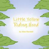 Little Yellow Riding Hood - Alex Randall