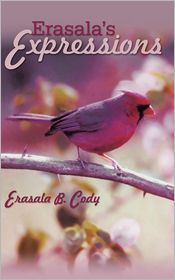 Erasala's Expressions - Erasala B. Cody