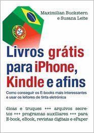 Livros grátis para iPhone, Kindle e afins: Para os utilizadores de Smartphones, aparelhos de tinta digital e Tablet Pcs