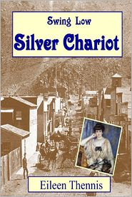 Swing Low Silver Chariot - Eileen Thennis