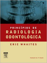Princípios de Radiologia Odontológica - Eric Whaites