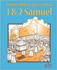 Estudos Bíblicos para Crianças: 1 & 2 Samuel (Português)