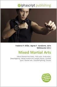 Mixed Martial Arts - Frederic P. Miller (Editor), Agnes F. Vandome (Editor), John McBrewster (Editor)