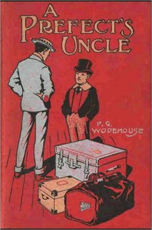 A Prefect's Uncle - P. G. Wodehouse