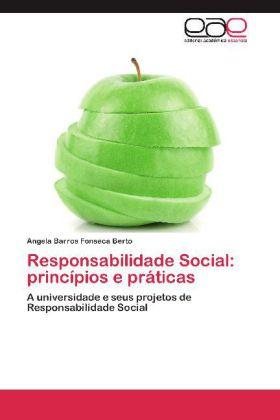 Responsabilidade Social: princípios e práticas - A universidade e seus projetos de Responsabilidade Social - Barros Fonseca Berto, Angela