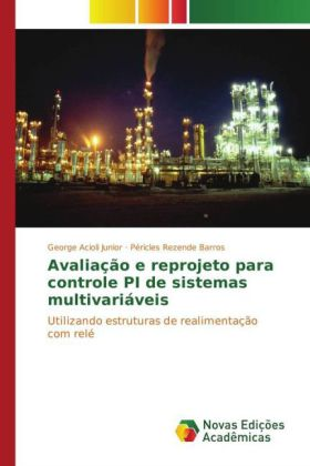 Avaliação e reprojeto para controle PI de sistemas multivariáveis - Utilizando estruturas de realimentação com relé