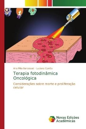 Terapia fotodinâmica Oncológica - Considerações sobre morte e proliferação celular - Barcessat, Ana Rita / Corrêa, Luciana