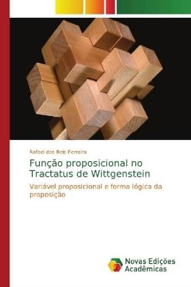 Função proposicional no Tractatus de Wittgenstein - Variável proposicional e forma lógica da proposição - dos Reis Ferreira, Rafael