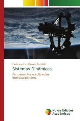 Sistemas Dinâmicos - Fundamentos e aplicações interdisciplinares - Martins, Flavio / Zanotello, Marcelo