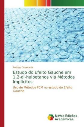 Estudo do Efeito Gauche em 1,2-di-haloetanos via Métodos Implícitos : Uso de Métodos PCM no estudo do Efeito Gauche