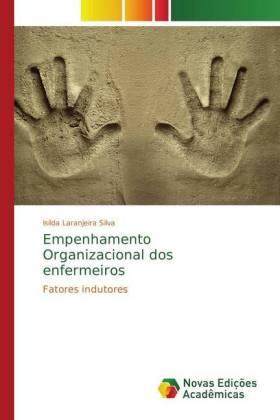 Empenhamento Organizacional dos enfermeiros : Fatores indutores
