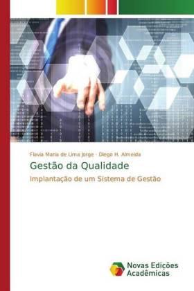 Gestão da Qualidade - Implantação de um Sistema de Gestão - Jorge, Flavia Maria de Lima / Almeida, Diego H.