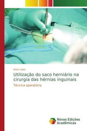 Utilização do saco herniário na cirurgia das hérnias inguinais - Técnica operatória - Laizo, Artur