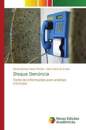 Disque Denúncia - Fonte de informações para análises criminais - Portella, Daniel Deivson Alves / Araújo, Edna Maria de