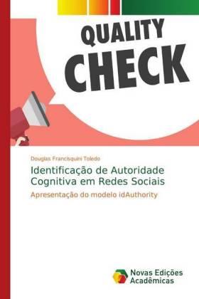 Identificação de Autoridade Cognitiva em Redes Sociais - Apresentação do modelo idAuthority - Francisquini Toledo, Douglas