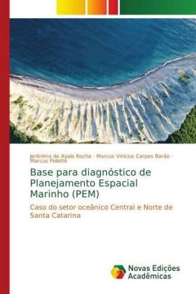 Base para diagnóstico de Planejamento Espacial Marinho (PEM): Caso do setor oceânico Central e Norte de Santa Catarina