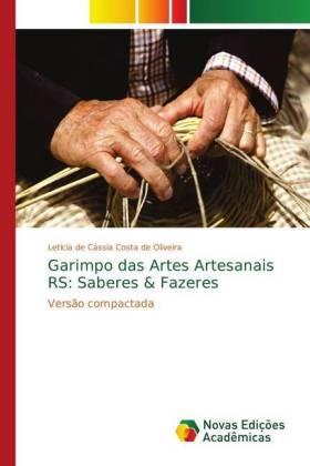 Garimpo das Artes Artesanais RS: Saberes & Fazeres - Versão compactada - Oliveira, Letícia de Cássia Costa de