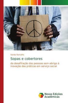 Sopas e cobertores - da desafiliação das pessoas sem-abrigo à inovação das práticas em serviço social - Ramalho, Vanda