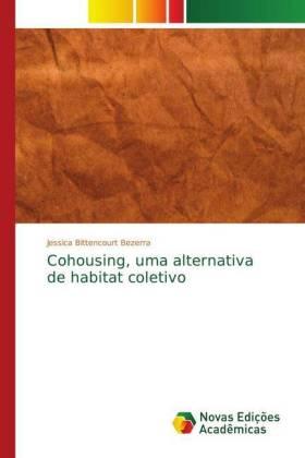 Cohousing, uma alternativa de habitat coletivo - Bittencourt Bezerra, Jessica