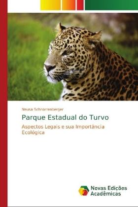 Parque Estadual do Turvo: Aspectos Legais e sua Importância Ecológica
