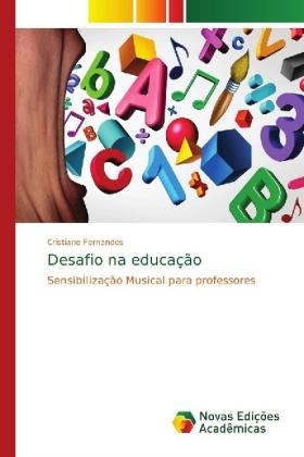 Desafio na educação - Sensibilização Musical para professores - Fernandes, Cristiane