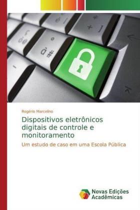 Dispositivos eletrônicos digitais de controle e monitoramento Rogério Marcelino Author
