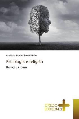 Psicologia e religião - Relação e cura