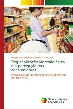 Regionalização Mercadológica e a percepção dos consumidores - Estratégias de multinacionais de alimentos em Recife-PE